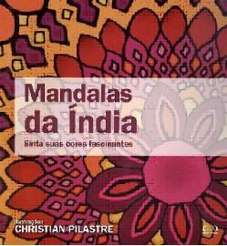 MANDALAS DA INDIA - SINTA SUAS CORES FASCINANTES - COL. MANDALAS