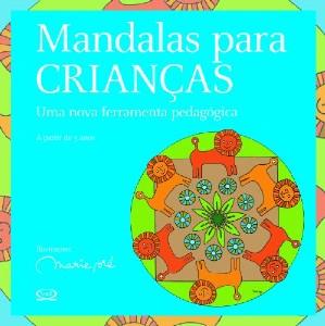 MANDALAS PARA CRIANCAS - UMA NOVA FERRAMENTA PEDAGOGICA