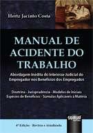 MANUAL DE ACIDENTE DO TRABALHO - ABORDAGEM INEDITA DO INTERESSE JUDICIAL DO