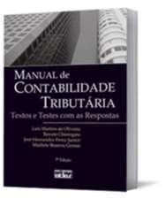 MANUAL DE CONTABILIDADE TRIBUTARIA - TEXTOS E TESTES COM AS RESPOSTAS