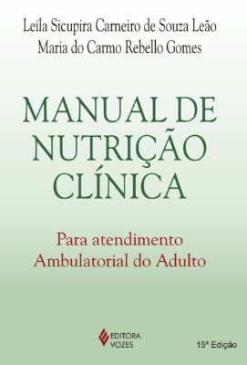 MANUAL DE NUTRICAO CLINICA - PARA ATENDIMENTO AMBULATORIAL DO ADULTO