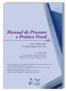 MANUAL DE PROCESSO E PRATICA PENAL