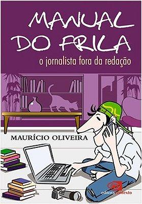 MANUAL DO FRILA - O JORNALISTA FORA DA REDACAO