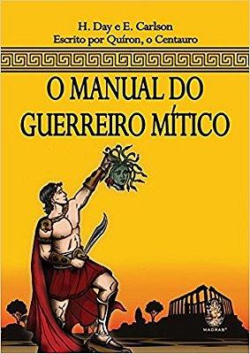 MANUAL DO GUERREIRO MITICO, O