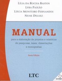 MANUAL PARA A ELABORACAO DE PROJETOS DE PESQUISA, TESES, DISSERTACOES E MON