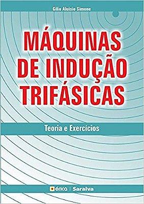 MAQUINAS DE INDUCAO TRIFASICAS - TEORIA E EXERCICIOS