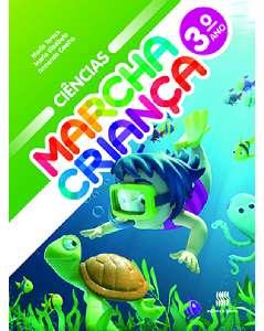 MARCHA CRIANCA CIENCIAS 3 ANO - COL.MARCHA CRIANCA
