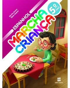 MARCHA CRIANCA ESPANHOL - 5 ANO - COL. MARCHA CRIANCA