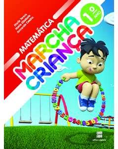 MARCHA CRIANCA MATEMATICA 1 ANO - COL.MARCHA CRIANCA