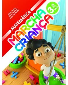MARCHA CRIANCA MATEMATICA 3 ANO - COL.MARCHA CRIANCA