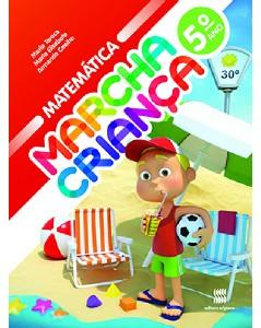 MARCHA CRIANCA MATEMATICA 5 ANO - COL.MARCHA CRIANCA