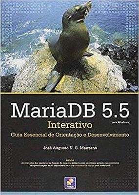 MARIADB 5.5 - INTERATIVO: GUIA ESSENCIAL DE ORIENTACAO E DESENVOLVIMENTO