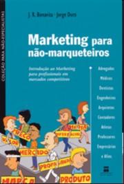 MARKETING PARA NAO-MARQUETEIROS - INTRODUCAO AO MARKETING PARA PROFISSIONAI