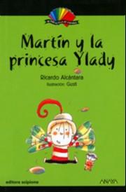 MARTIN Y LA PRINCESA YLADY - COL. MI BIBLIOTECA DE ESPANOL