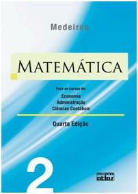 MATEMATICA - PARA OS CURSOS DE ECONOMIA, ADMINISTRACAO E CIENCIAS CONTABEIS
