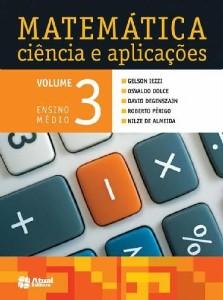 MATEMATICA CIENCIA E APLICACOES - VOL. 3 - ENSINO MEDIO