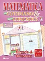 MATEMATICA DO COTIDIANO E SUAS CONEXOES - 4 ANO / 3 SERIE - COL. MATEMATICA