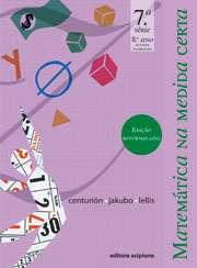 MATEMATICA NA MEDIDA CERTA - 8 ANO/ 7 SERIE - COL. MEDIDA CERTA