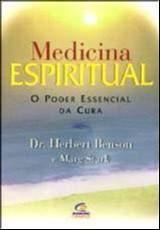 MEDICINA ESPIRITUAL - O PODER ESSENCIAL DA CURA
