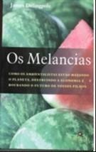MELANCIAS, OS: COMO OS AMBIENTALISTAS ESTAO MATANDO O PLANETA