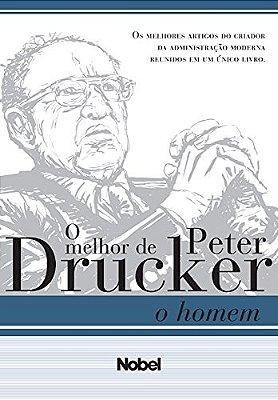 MELHOR DE PETER DRUCKER, O HOMEM, O