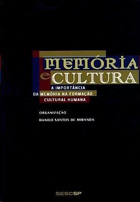 MEMORIA E CULTURA - A IMPORTANCIA DA MEMORIA NA FORMACAO CULTURAL HUMANA