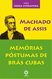 MEMORIAS POSTUMAS DE BRAS CUBAS - SERIE NOSSA LITERATURA