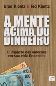MENTE ACIMA DO DINHEIRO, A