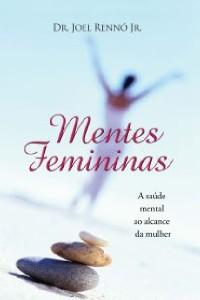 MENTES FEMININAS - A SAUDE MENTAL NO ALCANCE DA MULHER