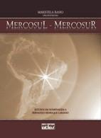 MERCOSUL - MERCOSUR: ESTUDOS EM HOMENAGEM A FERNANDO HENRIQUE CARDOSO