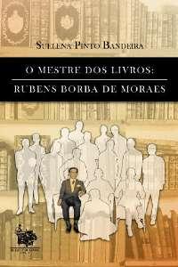 MESTRE DOS LIVROS: RUBENS BORBA DE MORAES