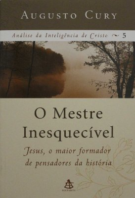 MESTRE INESQUECIVEL, O - VOL 5 -  ANALISE DA INTELIGENCIA DE CRISTO