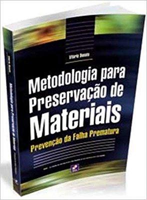 METODOLOGIA PARA PRESERVACAO DE MATERIAIS - PREVENCAO DA FALHA PREMATURA