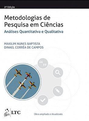 METODOLOGIAS DE PESQUISA EM CIENCIAS: ANALISE QUANTITATIVA E QUALITATIVA