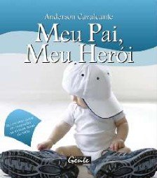 MEU PAI, MEU HEROI