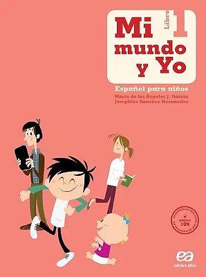 MI MUNDO Y YO - ESPANOL PARA NINOS - LIBRO 1 - 1 ANO