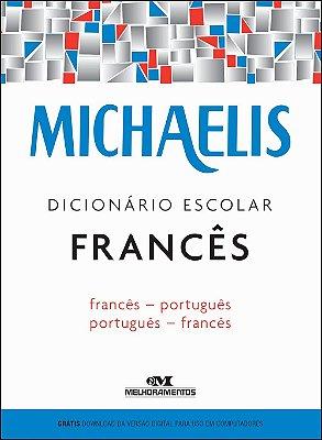 MICHAELIS DICIONARIO ESCOLAR FRANCES - FRANCES - PORTUGUES / PORTUGUES - FR