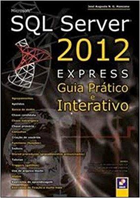 MICROSOFT SQL SERVER 2012 EXPRESS - GUIA PRATICO E INTERATIVO