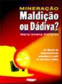 MINERACAO MALDICAO OU DADIVA?