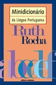 MINIDICIONARIO DA LINGUA PORTUGUESA - RUTH ROCHA