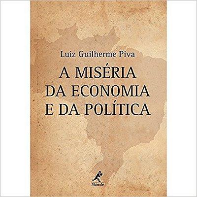 MISERIA DA ECONOMIA E DA POLITICA, A