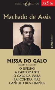 MISSA DO GALO - O ESPELHO A CARTOMANTE O CASO DA VARA PAI CONTRA MAE CAPITU