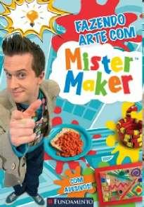 MISTER MAKER - FAZENDO ARTE
