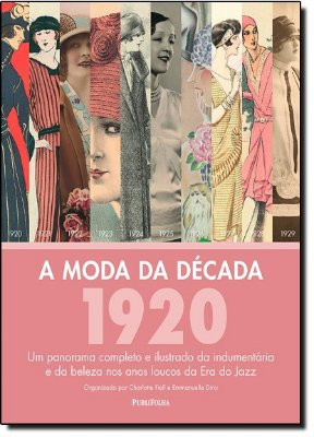 MODA DA DECADA: 1920, A