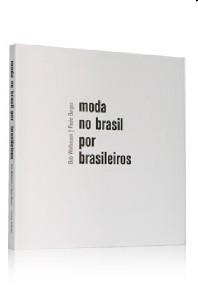 MODA NO BRASIL POR BRASILEIROS