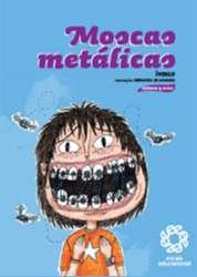 MOSCAS METALICAS - COL. CRONICAS E BLOGS