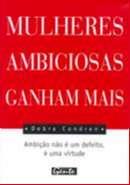 MULHERES AMBICIOSAS GANHAM MAIS