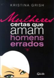 MULHERES CERTAS QUE AMAM HOMENS ERRADOS
