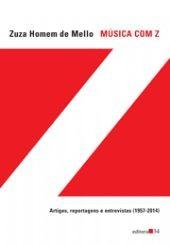 MUSICA COM Z - ARTIGOS, REPORTAGENS E ENTREVISTAS (1957-2014)
