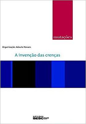 MUTACOES - A INVENCAO DAS CRENCAS